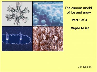 The Curious World of Ice and Snow: Part 1 of 3