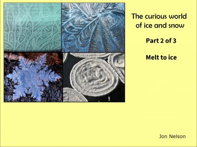 The Curious World of Ice and Snow: Part 2 of 3