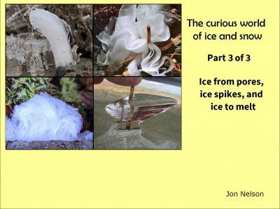 The Curious World of Ice and Snow: Part 3 of 3